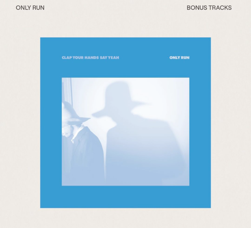 Clap Your Hands Say Yeah – Only Run / Bonus Tracks